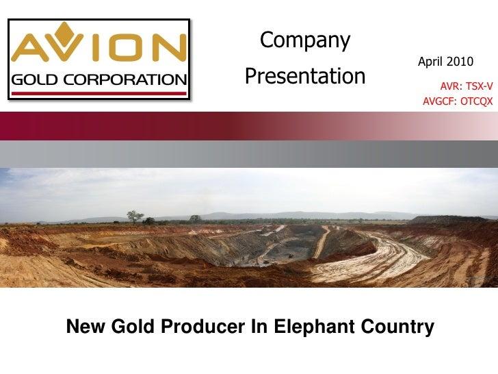 Company                                    April 2010                  Presentation         AVR: TSX-V                    ...