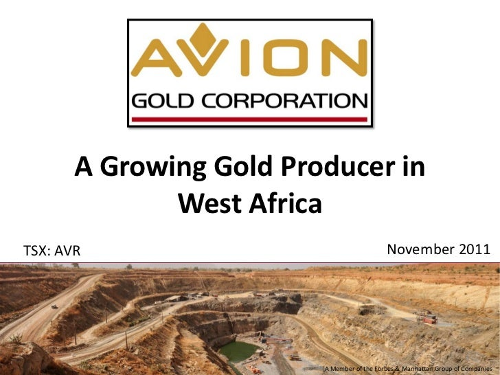 A Growing Gold Producer in              West AfricaTSX: AVR                                    November 2011              ...