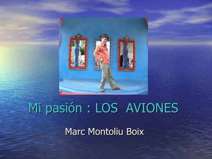 Mi pasión : LOS  AVIONES   Marc Montoliu Boix