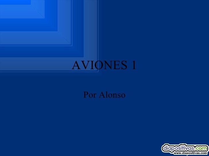 AVIONES 1 Por  Alonso