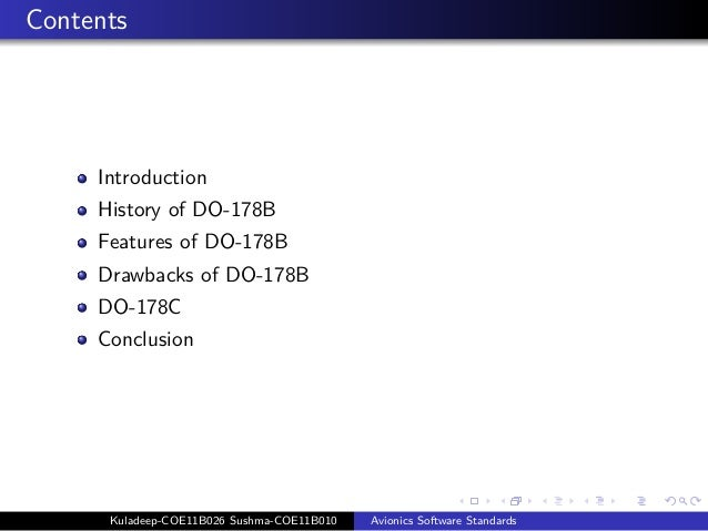 Contents     Introduction     History of DO-178B     Features of DO-178B     Drawbacks of DO-178B     DO-178C     Conclusi...