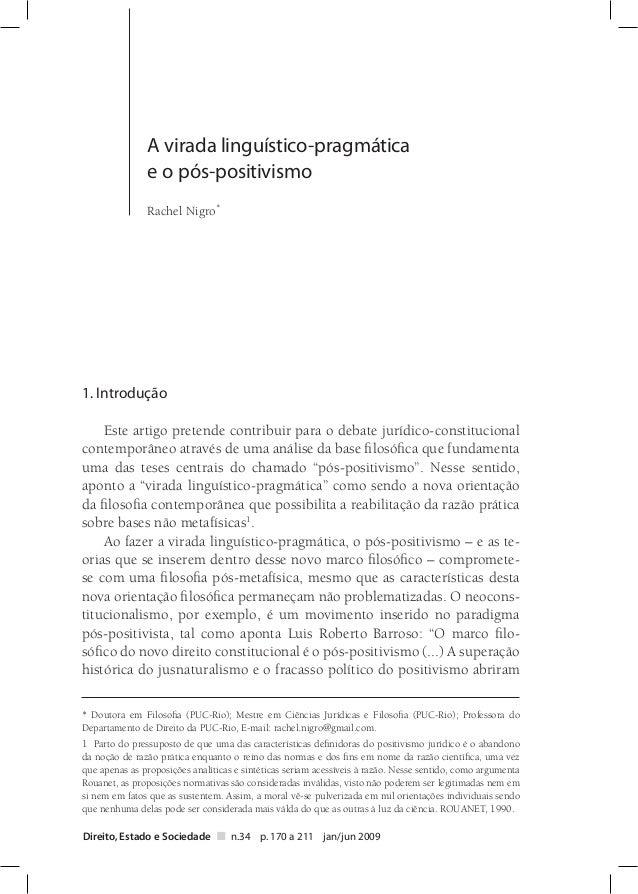 A virada linguístico-pragmática e o pós-positivismo  Rachel Nigro* 1. Introdução Este artigo pretende contribuir para o d...