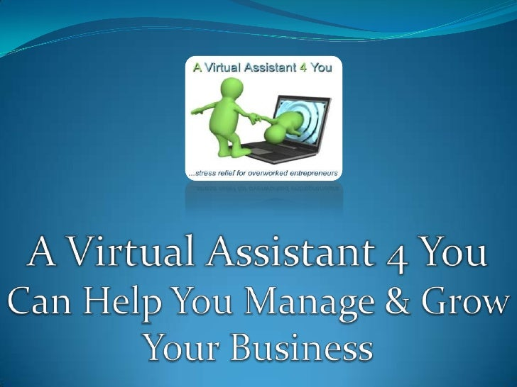 A Virtual Assistant 4 You Can Help You Manage & Grow Your Business<br />