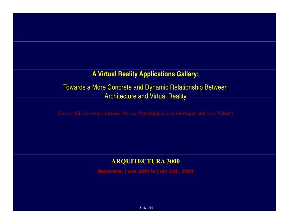 A Virtual Reality Applications Gallery:  Towards a More Concrete and Dynamic Relationship Between                Architect...