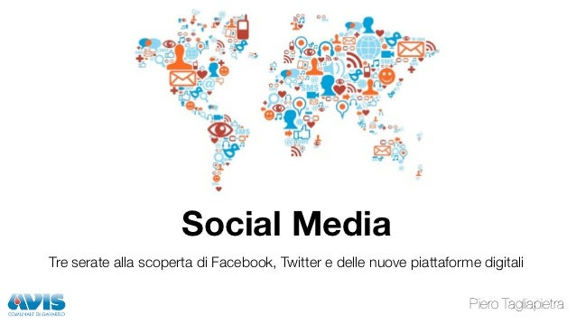 Social MediaTre serate alla scoperta di Facebook, Twitter e delle nuove piattaforme digitali                              ...