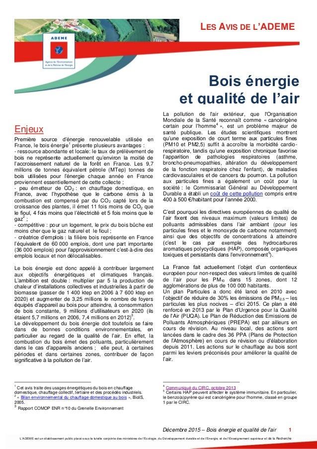 Décembre 2015 – Bois énergie et qualité de l'air 1 L'ADEME est un établissement public placé sous la tutelle conjointe des...