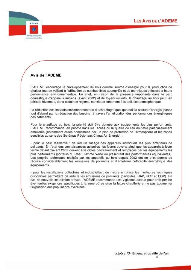 LES AVIS DE L'ADEME  Avis de l'ADEME L'ADEME encourage le développement du bois comme source d'énergie pour la production ...