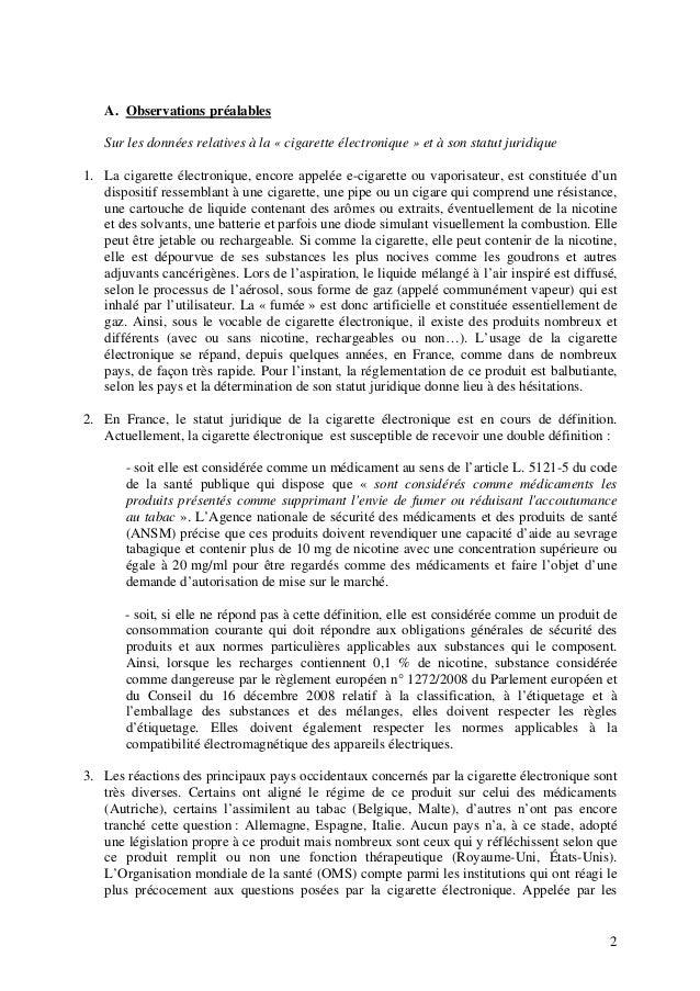 A. Observations préalables Sur les données relatives à la « cigarette électronique » et à son statut juridique 1. La cigar...