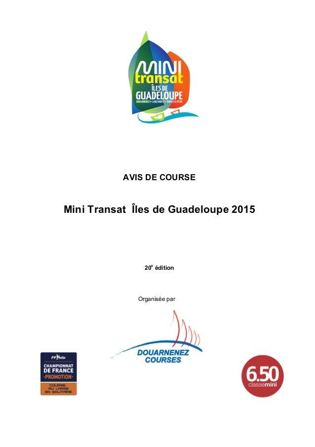 Avis de Course – Mini Transat Îles de Guadeloupe 2015  1  AVIS DE COURSE  Mini Transat Îles de Guadeloupe 2015  20e éditio...