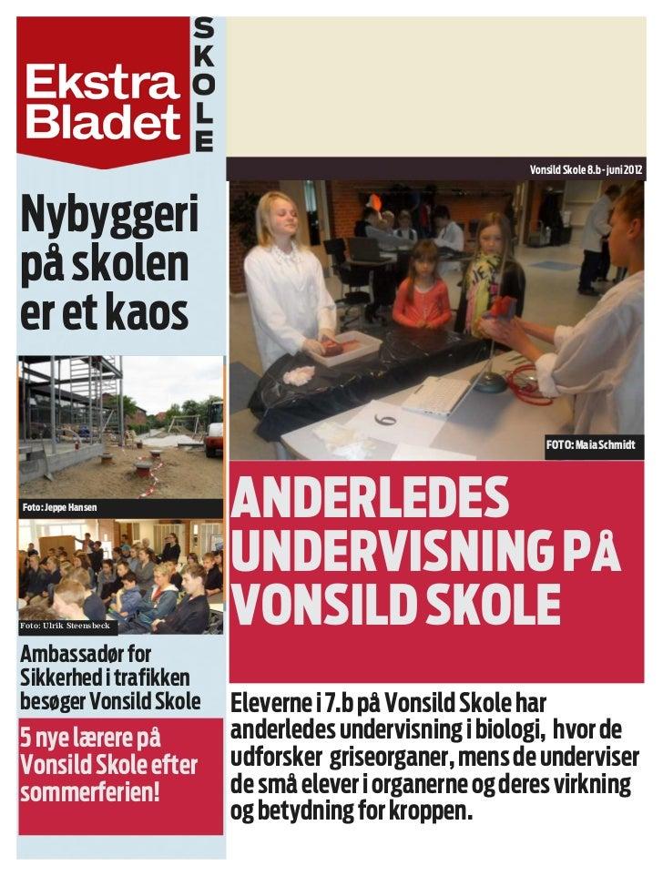 Vonsild Skole 8.b - juni 2012Nybyggeripå skolener et kaos                                                            FOTO:...