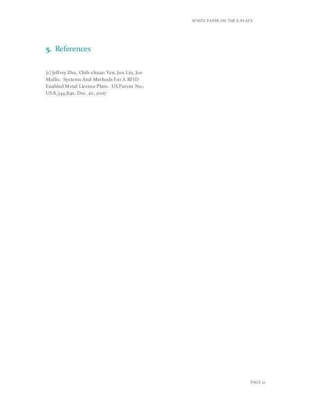 WHITE PAPER ON THE E-PLATE PAGE 10 5. References [1] Jeffrey Zhu, Chih-chuan Yen, Jun Liu, Joe Mullis. Systems And Methods...