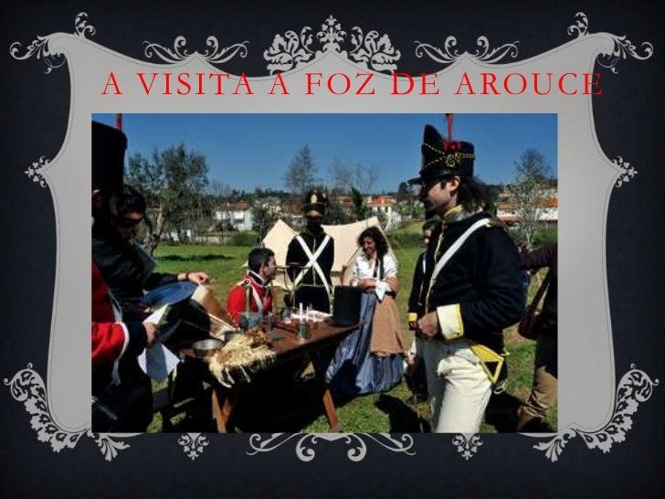 A visita a Foz de Arouce<br />