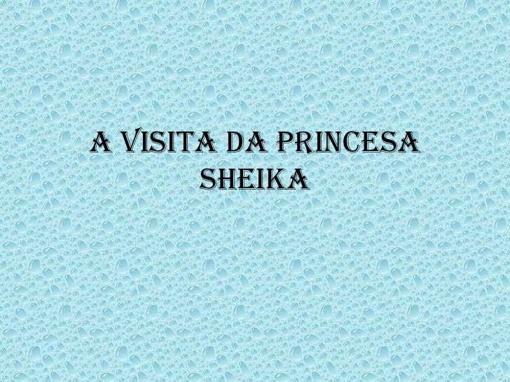 A visita da princesa Sheika<br />