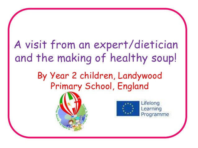 A visit from an expert/dietician and the making of healthy soup! By Year 2 children, Landywood Primary School, England