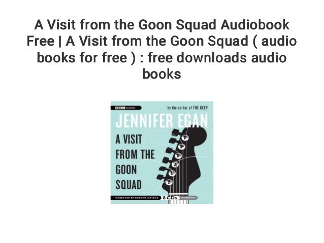 A visit from the goon squad audiobook free download | a visit from th….