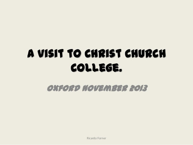 A visit to Christ Church College. Oxford November 2013  Ricardo Forner