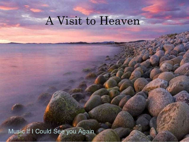 A Visit to Heaven Music If I Could See you Again