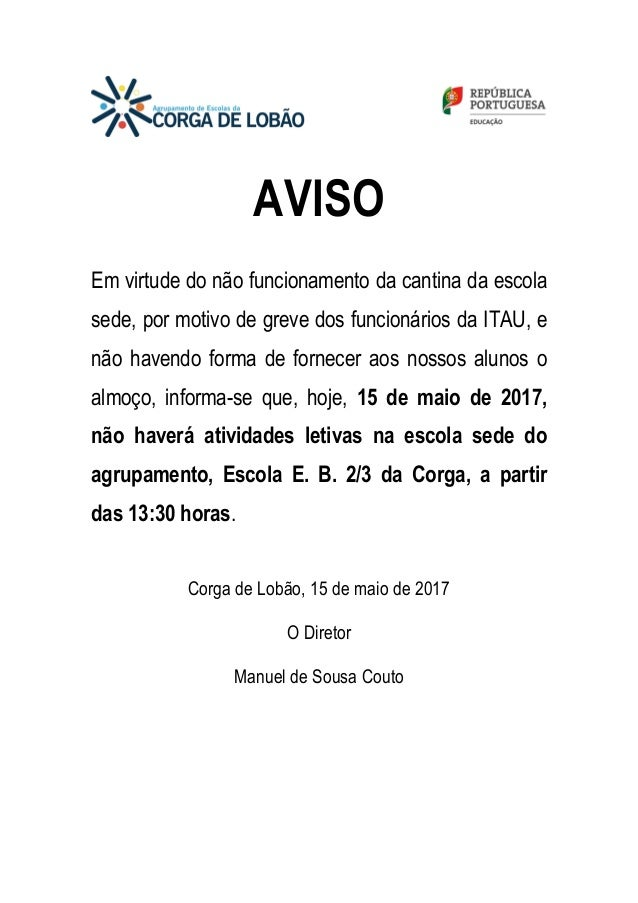 AVISO Em virtude do não funcionamento da cantina da escola sede, por motivo de greve dos funcionários da ITAU, e não haven...