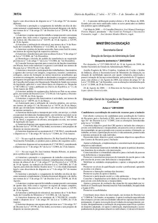 38536 Diário da República, 2.ª série — N.º 170 — 3 de Setembro de 2008legal e com observância do disposto no n.º 1 do arti...