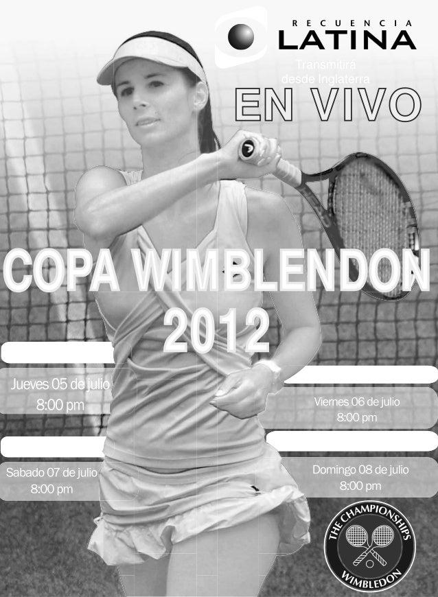 Transmitirá       EN VIVO            desde InglaterraCOPA WIMBLENDON     2012