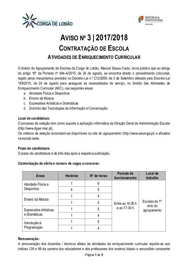 Página 1 de 5 AVISO Nº 3 | 2017/2018 CONTRATAÇÃO DE ESCOLA ATIVIDADES DE ENRIQUECIMENTO CURRICULAR O diretor do Agrupament...