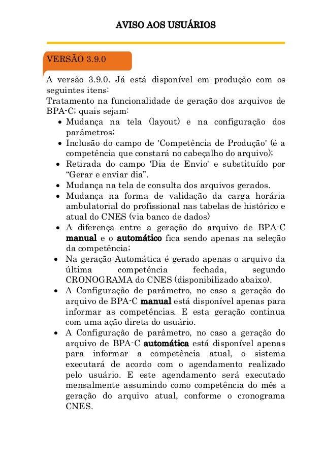AVISO AOS USUÁRIOS VERSÃO 3.9.0 A versão 3.9.0. Já está disponível em produção com os seguintes itens: Tratamento na funci...