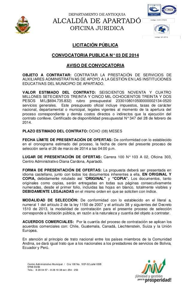 DEPARTAMENTO DE ANTIOQUIA  ALCALDÍA DE APARTADÓ OFICINA JURIDICA LICITACIÓN PÚBLICA CONVOCATORIA PUBLICA N° 03 DE 2014 AVI...