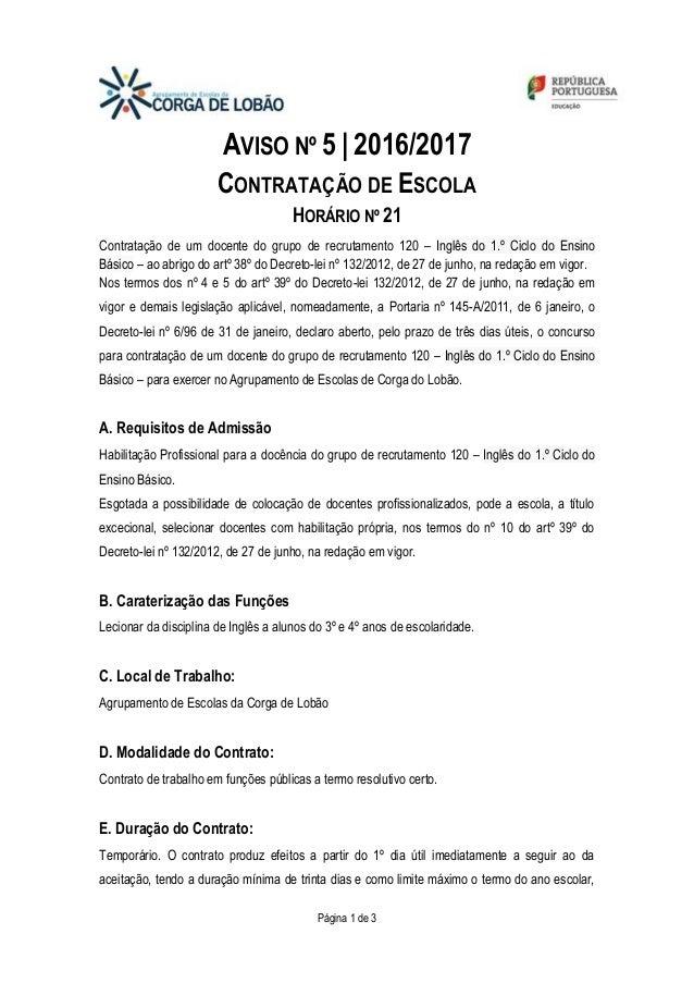 Página 1 de 3 AVISO Nº 5 | 2016/2017 CONTRATAÇÃO DE ESCOLA HORÁRIO Nº 21 Contratação de um docente do grupo de recrutament...