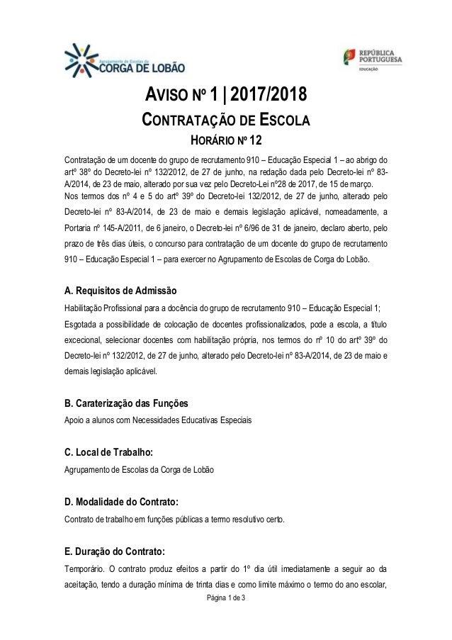 Página 1 de 3 AVISO Nº 1 | 2017/2018 CONTRATAÇÃO DE ESCOLA HORÁRIO Nº 12 Contratação de um docente do grupo de recrutament...