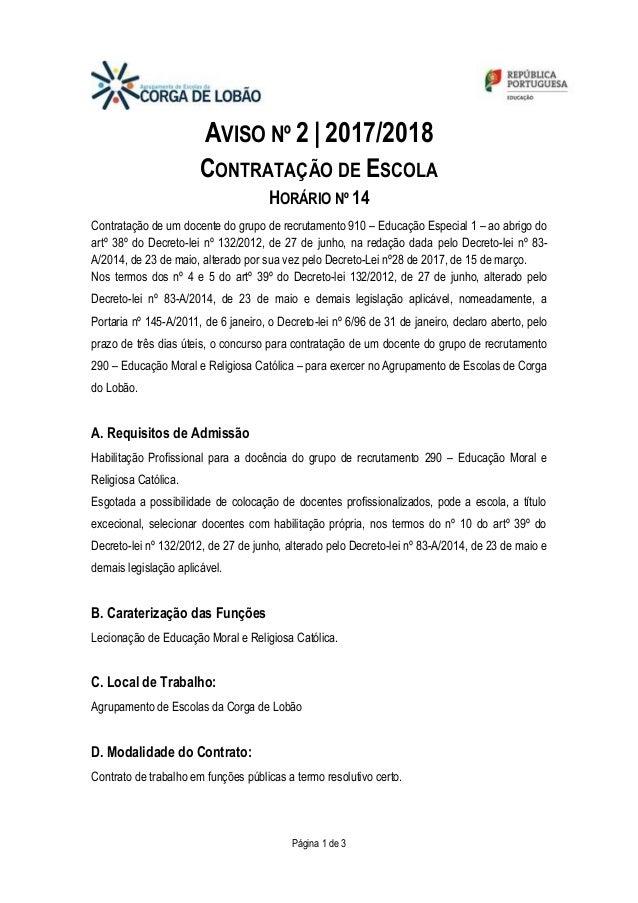 Página 1 de 3 AVISO Nº 2 | 2017/2018 CONTRATAÇÃO DE ESCOLA HORÁRIO Nº 14 Contratação de um docente do grupo de recrutament...