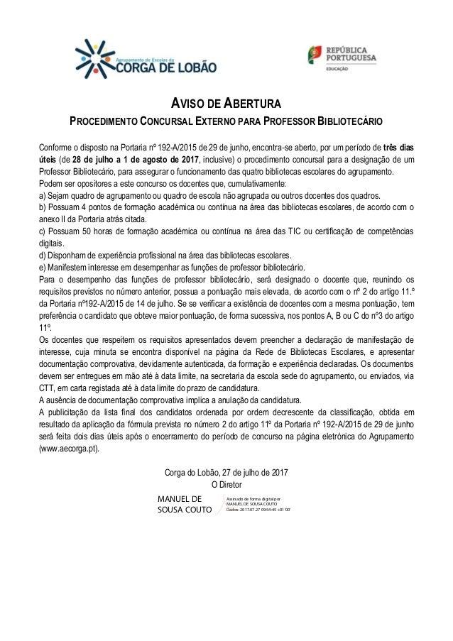 AVISO DE ABERTURA PROCEDIMENTO CONCURSAL EXTERNO PARA PROFESSOR BIBLIOTECÁRIO Conforme o disposto na Portaria nº 192-A/201...