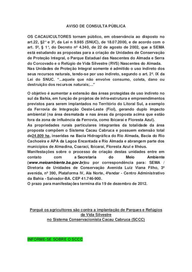 AVISO DE CONSULTA PÚBLICAOS CACAUICULTORES tornam público, em observância ao disposto noart.22, §2° e 3º, da Lei n 9.985 (...