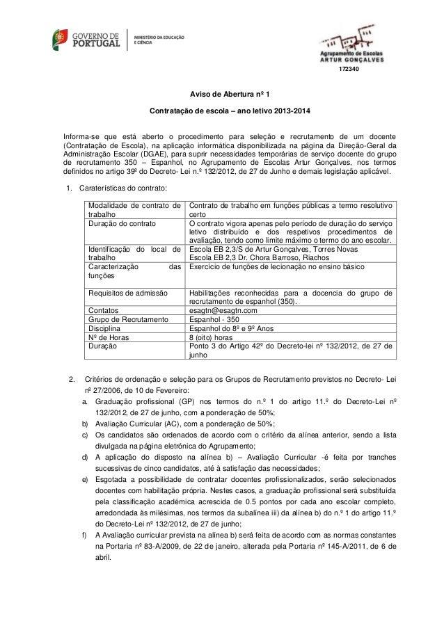 172340 Aviso de Abertura nº 1 Contratação de escola – ano letivo 2013-2014 Informa-se que está aberto o procedimento para ...