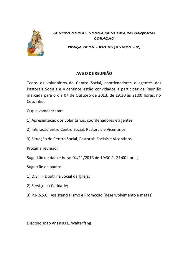 CENTRO SOCIAL NOSSA SENHORA DO SAGRADO CORAÇÃO PRAÇA SECA – RIO DE JANEIRO – RJ AVISO DE REUNIÃO Todos os voluntários do C...