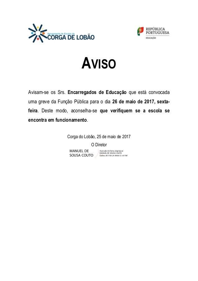 AVISO Avisam-se os Srs. Encarregados de Educação que está convocada uma greve da Função Pública para o dia 26 de maio de 2...