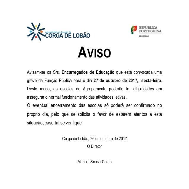 AVISO Avisam-se os Srs. Encarregados de Educação que está convocada uma greve da Função Pública para o dia 27 de outubro d...