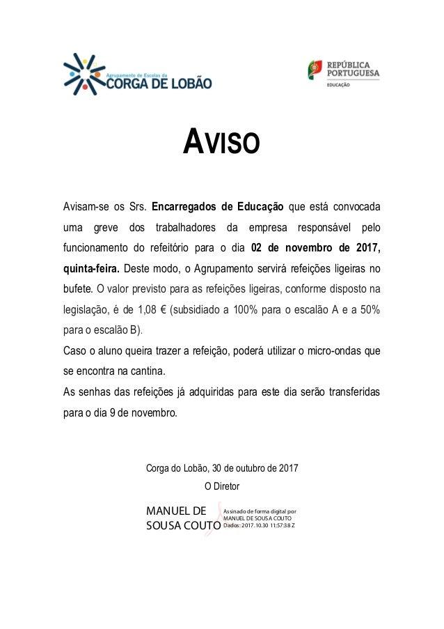AVISO Avisam-se os Srs. Encarregados de Educação que está convocada uma greve dos trabalhadores da empresa responsável pel...