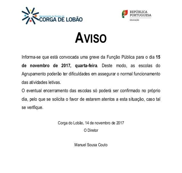 AVISO Informa-se que est� convocada uma greve da Fun��o P�blica para o dia 15 de novembro de 2017, quarta-feira. Deste mod...