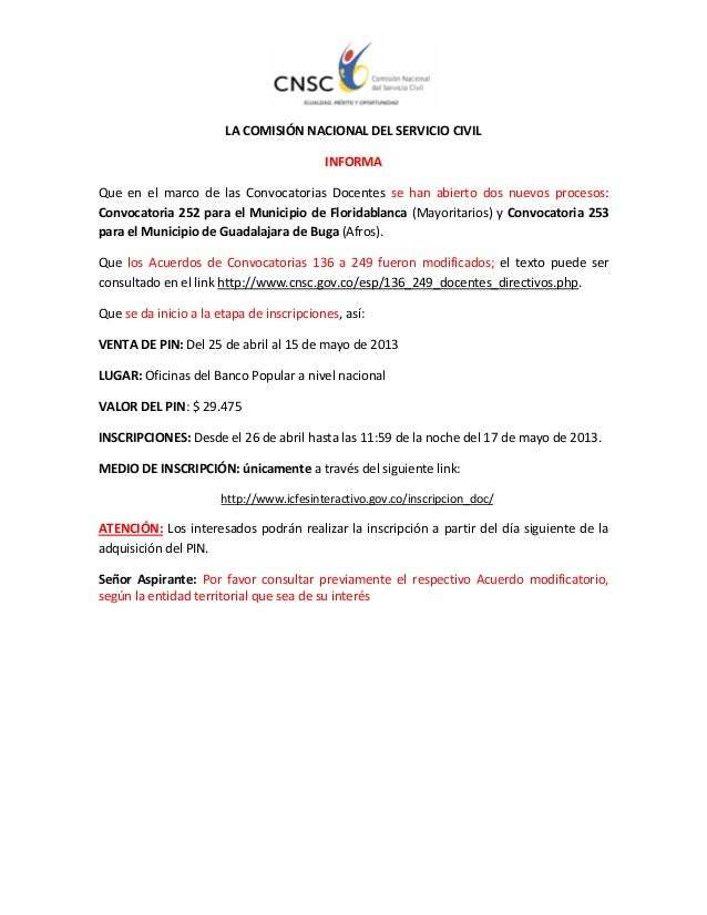 LA COMISIÓN NACIONAL DEL SERVICIO CIVIL                                          INFORMAQue en el marco de las Convocatori...