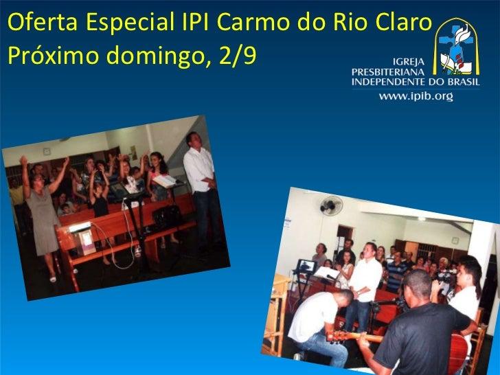 Oferta Especial IPI Carmo do Rio ClaroPróximo domingo, 2/9