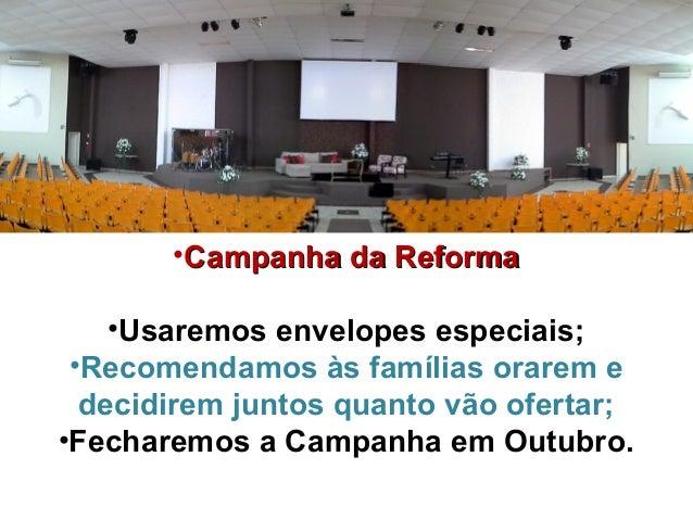•CCaammppaannhhaa ddaa RReeffoorrmmaa  •Usaremos envelopes especiais;  •Recomendamos às famílias orarem e  decidirem junto...