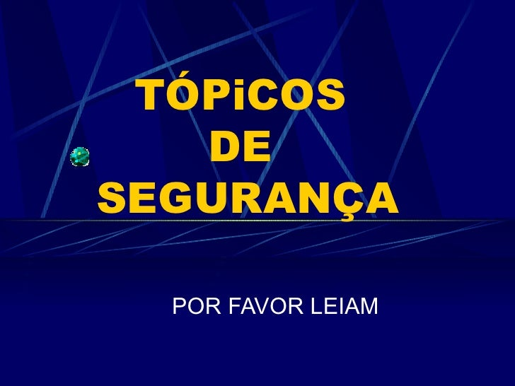 TÓPiCOS  DE  SEGURANÇA POR FAVOR LEIAM