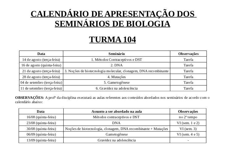 CALENDÁRIO DE APRESENTAÇÃO DOS             SEMINÁRIOS DE BIOLOGIA                                                 TURMA 10...