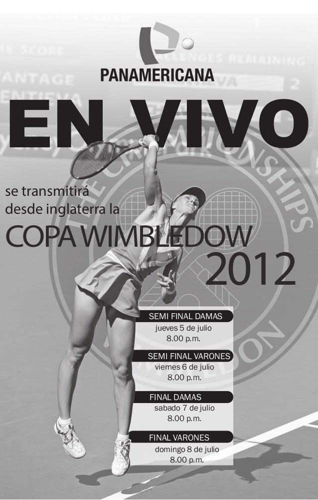 EN VIVOse transmitirádesde inglaterra laCOPA WIMBLEDOW                                     2012                      SEMI ...