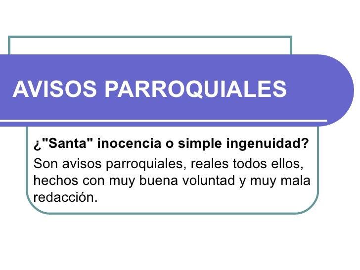 """AVISOS PARROQUIALES ¿""""Santa"""" inocencia o simple ingenuidad? Son avisos parroquiales, reales todos ellos, hechos ..."""