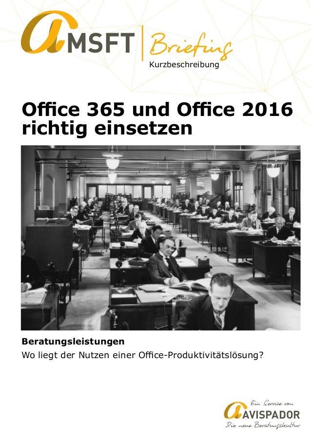 Kurzbeschreibung MSFT Office 365 und Office 2016 richtig einsetzen AVISPADOR Beratungsleistungen Wo liegt der Nutzen einer Offic...