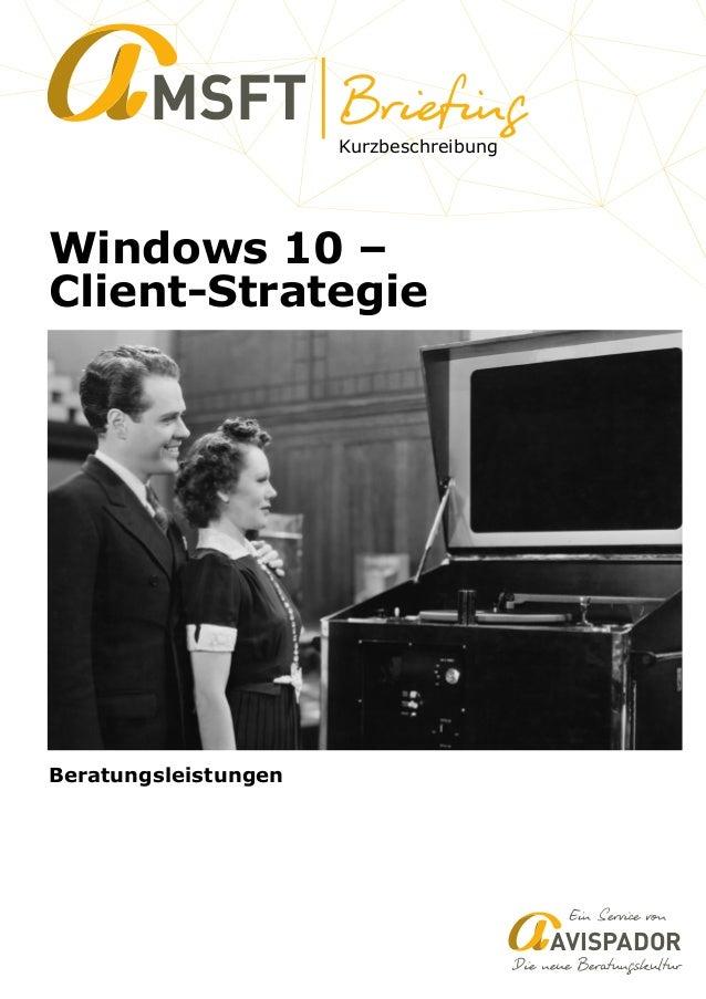 Kurzbeschreibung MSFT Windows 10 – Client-Strategie Beratungsleistungen AVISPADOR