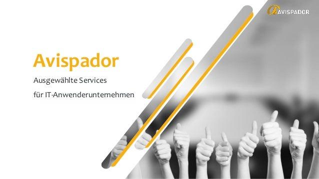 Avispador Ausgewählte Services für IT-Anwenderunternehmen