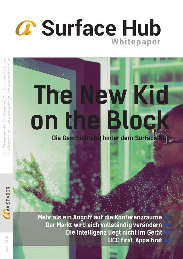 1Surface Hub Whitepaper© Avispador 2015 Surface HubWhitepaper Die Geschichte(n) hinter dem Surface Hub EinWhitepaperdesBer...