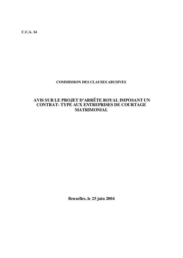 C.C.A. 14  COMMISSION DES CLAUSES ABUSIVES  AVIS SUR LE PROJET D'ARRÊTE ROYAL IMPOSANT UN  CONTRAT- TYPE AUX ENTREPRISES D...